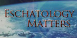 eschatology-matters